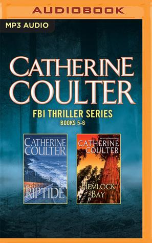 Catherine Coulter - FBI Thriller Series: Books 5-6: Riptide / Hemlock Bay (FBI Thriller, #5-6)