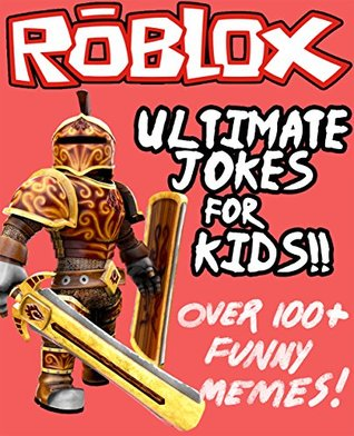 Roblox Ultimate Unofficial Jokes Memes For Kids Over 100