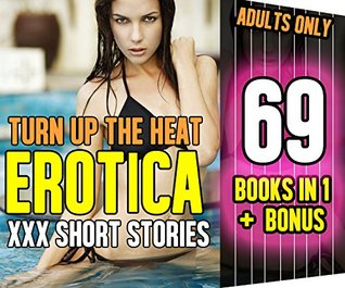 EROTICA:Turn Up the Heat XXX Short Stories Romance Books Collections Bundle for Women: Contemporary Rough Too Big to Fit Man of the House Erotic Forbidden ... Sex Box Set Short Story Fantasy Fiction