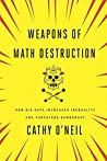 Book cover for Weapons of Math Destruction: How Big Data Increases Inequality and Threatens Democracy