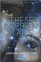 These Broken Stars - Jubilee und Flynn