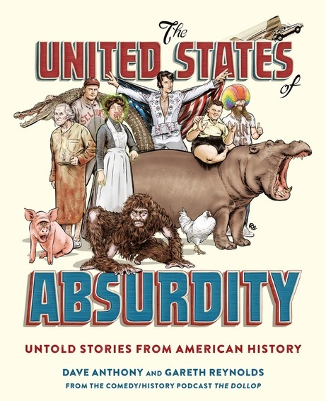 The United States of Absurdity Untold Stories from American History