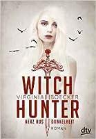 Herz aus Dunkelheit (The Witch Hunter, #2)