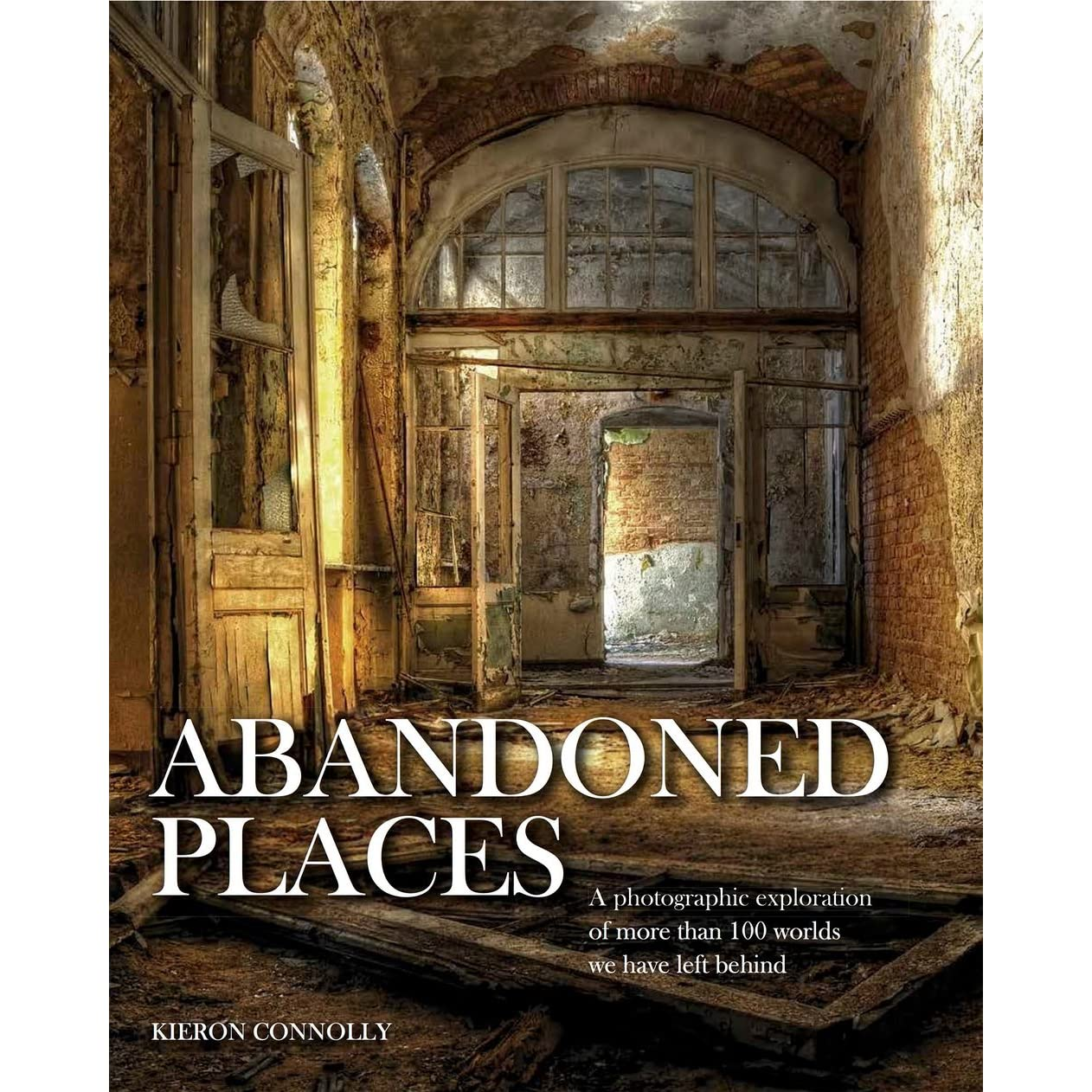Abandoned Places by Kieron Connolly