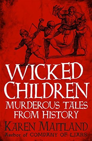 Wicked Children: Murderous Tales from History