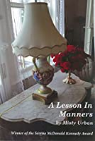 A Lesson In Manners: Stories