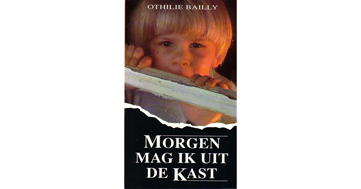 Morgen Mag Ik Uit De Kast By Othilie Bailly 4 Star Ratings