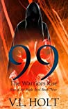 99: The Warriors Rise (Rise of the Battle Bred #3)