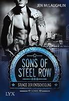 Stunde der Entscheidung (The Sons of Steel Row, #1)
