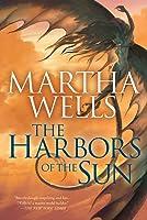 The Harbors of the Sun (The Books of the Raksura, #5)