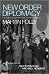 New Order Diplomacy by Martin H. Folly