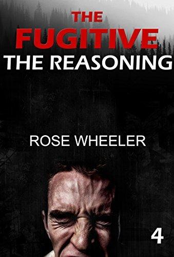 The Fugitive - THE REASONING Rose Wheeler