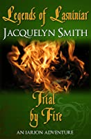 Legends of Lasniniar: Trial by Fire