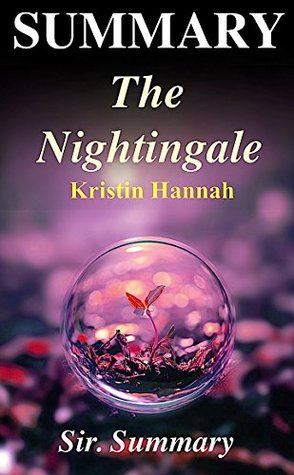 Summary | The Nightingale: By Kristin Hannah - A Complete Summary! (The Nightingale: A Complete Summary - Paperback, Audiobook, Audible, Hardcover, Book, Summary)