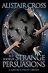 The Book of Strange Persuasions