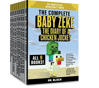 Baby Zeke: The Diary of a Chicken Jockey: The Complete Minecraft Series, Books 1-9: An Unofficial Minecraft Book