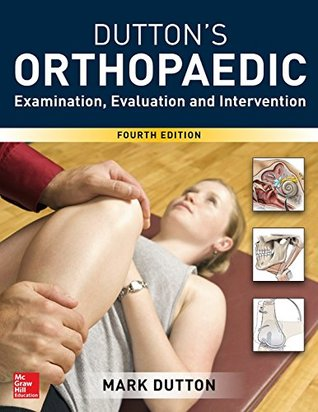 Dutton's Orthopaedic: Examination, Evaluation and Intervention
