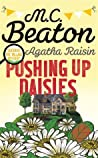 Agatha Raisin: Pushing up Daisies (Agatha Raisin, #27)