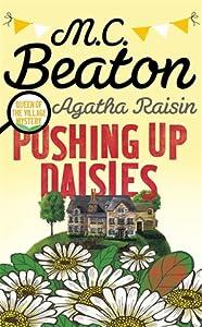 Agatha Raisin: Pushing up Daisies (Agatha Raisin, #27)