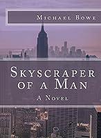 Skyscraper of a Man