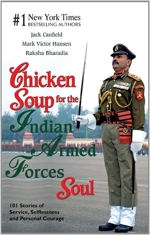 Chicken Soup For The Indian Armed Forces Soul By Jack Canfield