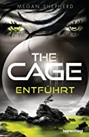 The Cage - Entführt (The Cage, #1)