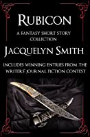 Rubicon - A Fantasy Short Story Collection: The Unclean, The God's Eye, Wayward Scribe