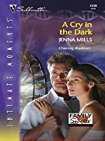 A Cry in the Dark (Family Secrets: The Next Generation, #1)