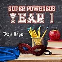 Super Powereds: Year 1 (Super Powereds, #1)
