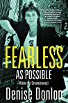 Fearless as Possible (Under the Circumstances): A Memoir
