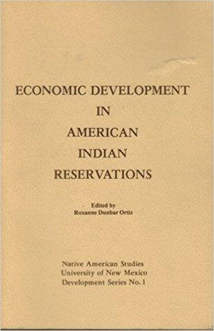 Economic Development in American Indian Reservations (Native American Studies University of New Mexico Development Series, No 1)