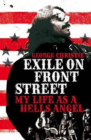 Exile on Front Street: My Life as a Hells Angel       and