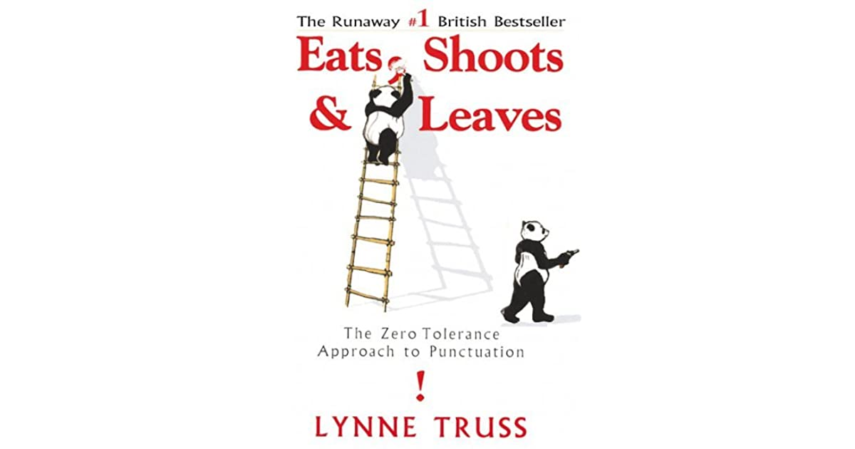 eat shoots leaves Eats, shoots & leaves: the zero tolerance approach to punctuation by truss, lynne and a great selection of similar used, new and collectible books available now at abebookscom.