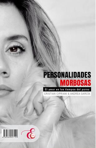Personalidades Morbosas. El amor en los tiempos del porno