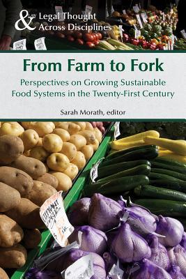 From Farm to Fork Perspectives on Growing Sustainable Food Systems in the Twenty-First Century
