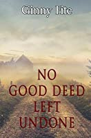 No Good Deed Left Undone (Sam Lagarde Mysteries)