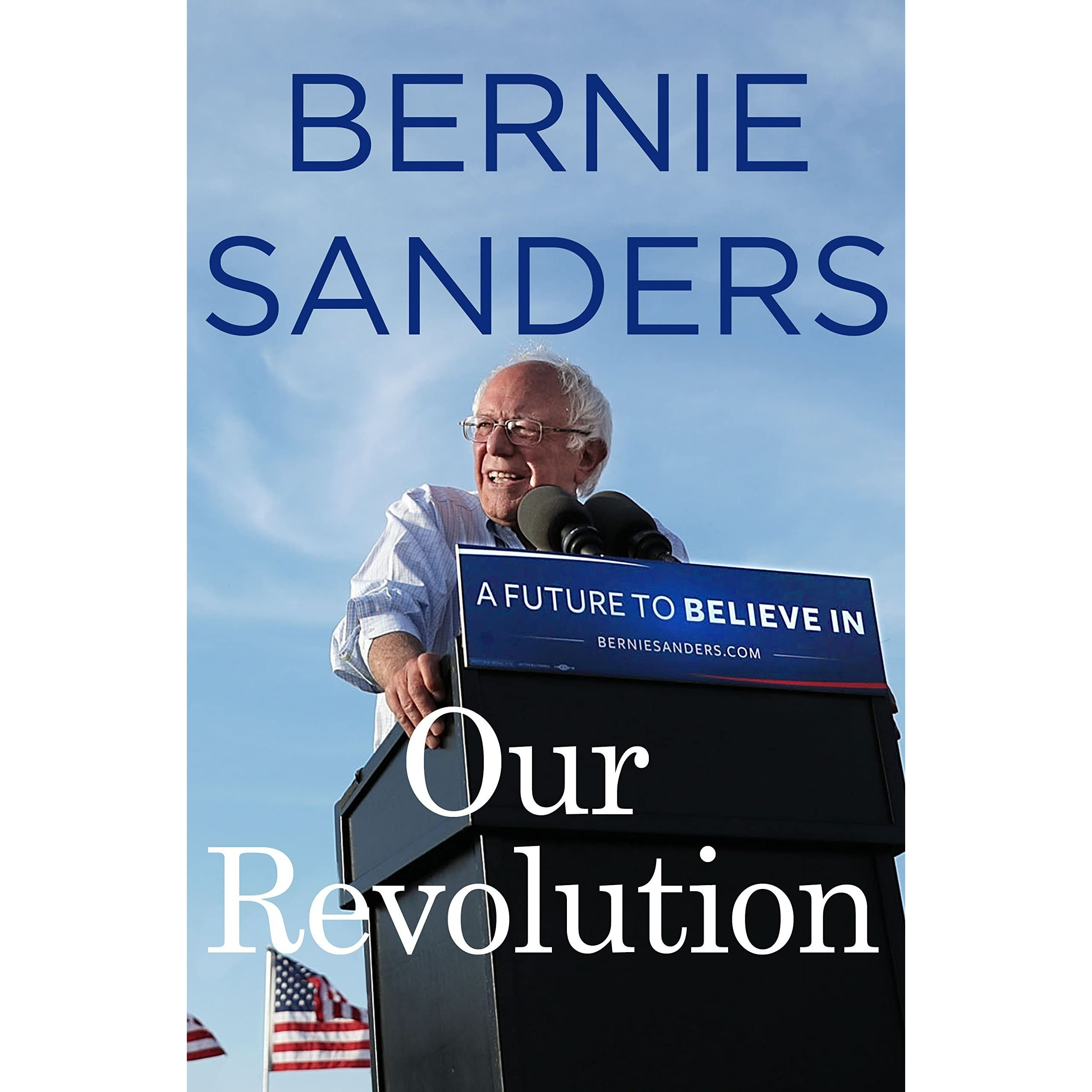 Our Revolution: A Future To Believe In By Bernie Sanders €� Reviews,  Discussion, Bookclubs, Lists
