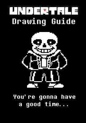 Undertale Drawing Guide: Learn to Draw Ten of Your Favorite