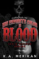 His Favorite Color Is Blood - Coffin Nails MC (Sex & Mayhem #8)