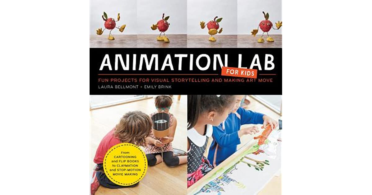 Animation Lab for Kids: Fun Projects for Visual Storytelling