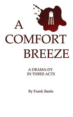 A Comfort Breeze: A Drama-Dy in Three Acts