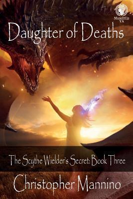 Daughter of Deaths (The Scythe Wielder's Secret, #3)