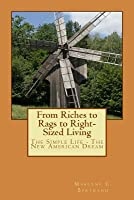From Riches to Rags to Right-Sized Living: The Simple Life - The New American Dream