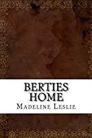 Berties Home or, the Way to be Happy