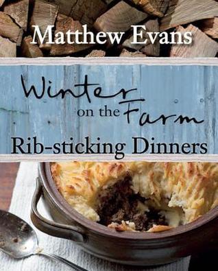 Winter on the Farm: Rib-Sticking Dinners