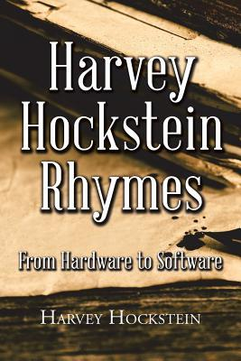 Harvey Hockstein Rhymes: From Hardware to Software