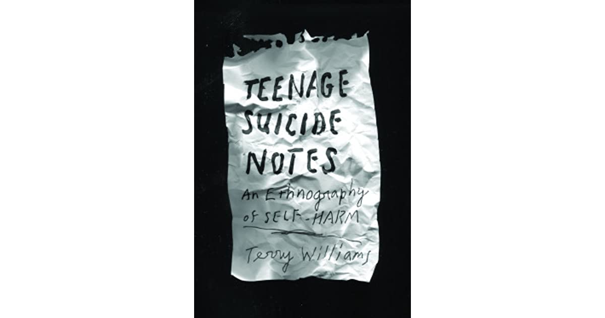 Teenage Suicide Notes An Ethnography of Self-Harm
