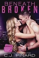 Beneath Broken (Imperfect Heroes, #3)