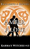 Amber Alone (Karma's Witches, #13)