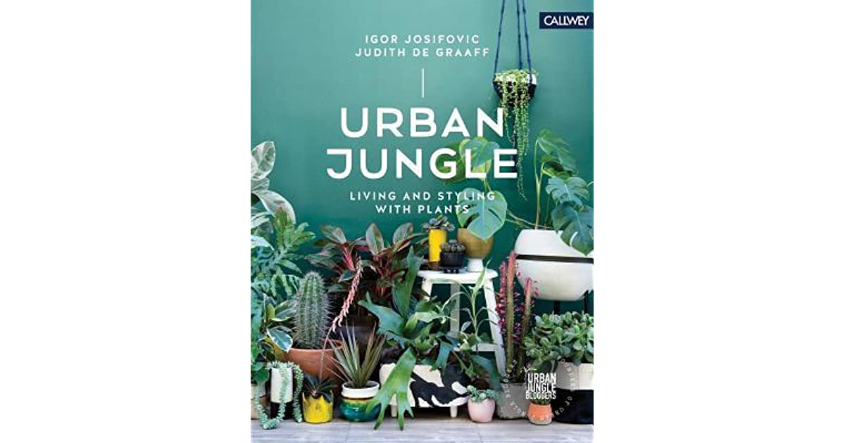 Urban Jungle Inspiratie : Urban jungle living and styling with plants by igor josifovic